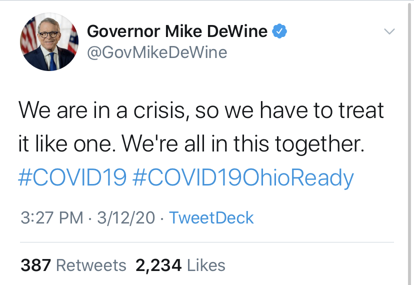 Ohio Gov. Mike DeWine tweeted on March 11 that he wasn't at the point of closing schools yet.  One day later, he announced statewide closures of all schools.